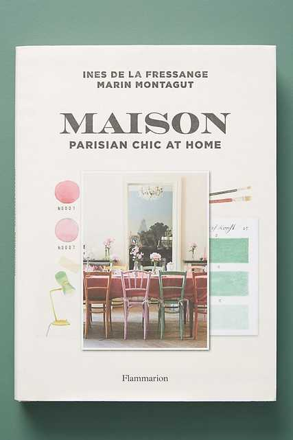 Maison: Parisian Chic At Home - Anthropologie