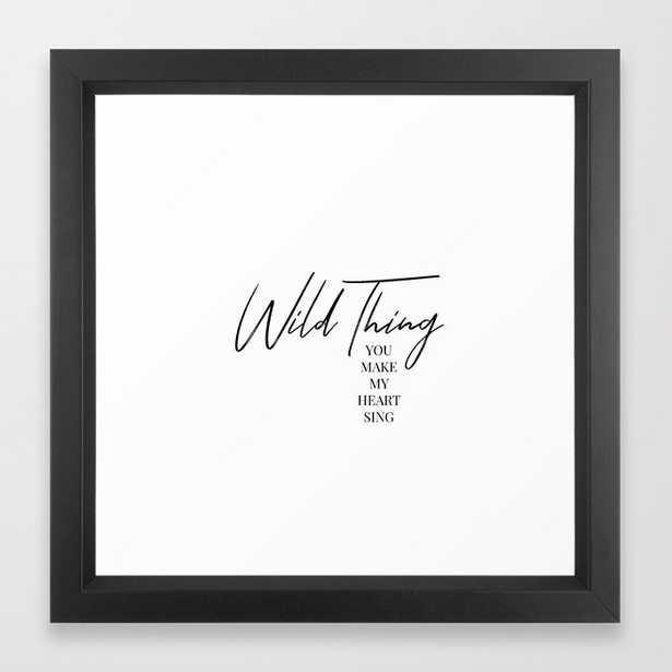 Wild thing, you make my heart sing Framed Art Print - Society6