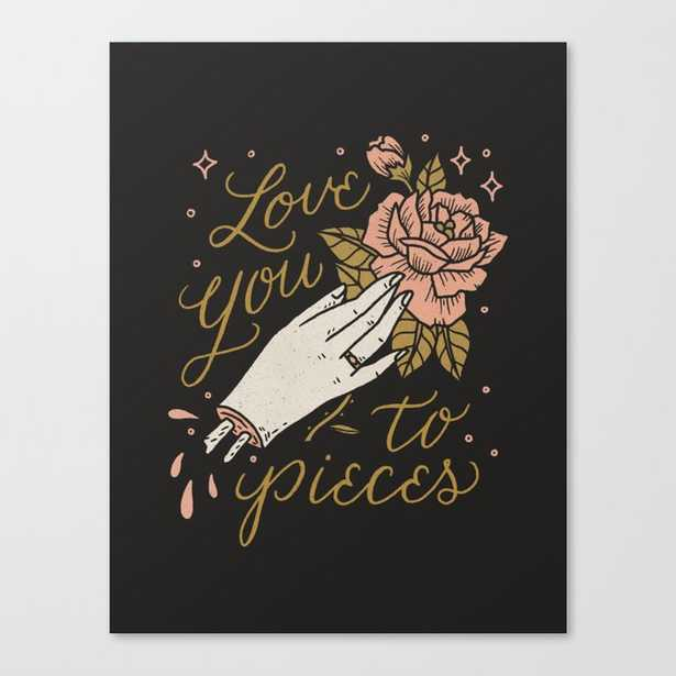 Love You to Pieces Canvas Print - Society6