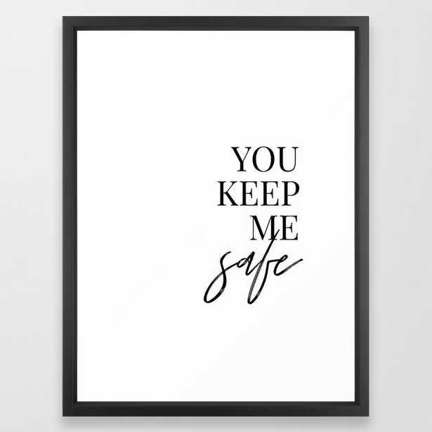 you keep me safe I'll keep you wild framed art print - Society6