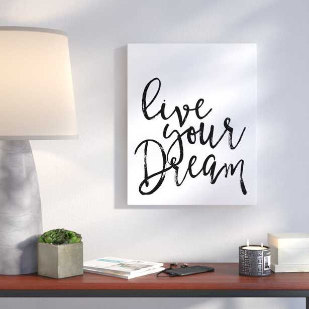 'Live Your Dream' Textual Art on Canvas in White/Black - Wayfair