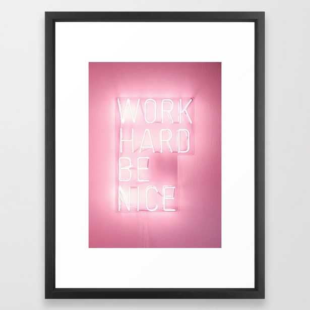 """Work Hard, Be Nice Framed Art Print by picturing juj- vector black 20x26"""" - Society6"""