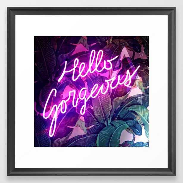 Hello Gorgeous Framed Art Print - Society6