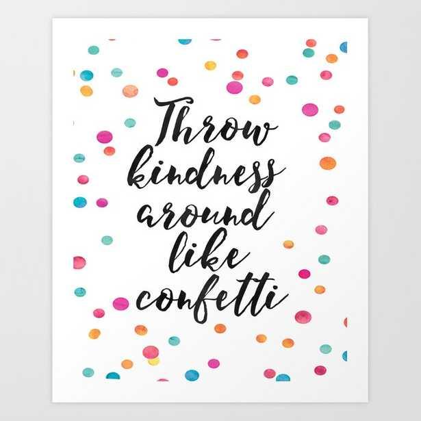 Throw Kindness Around Like Confetti,Funny Print,Wall Art,Quote Prints,Nursery Decor,Kids Gift Art Print - Society6