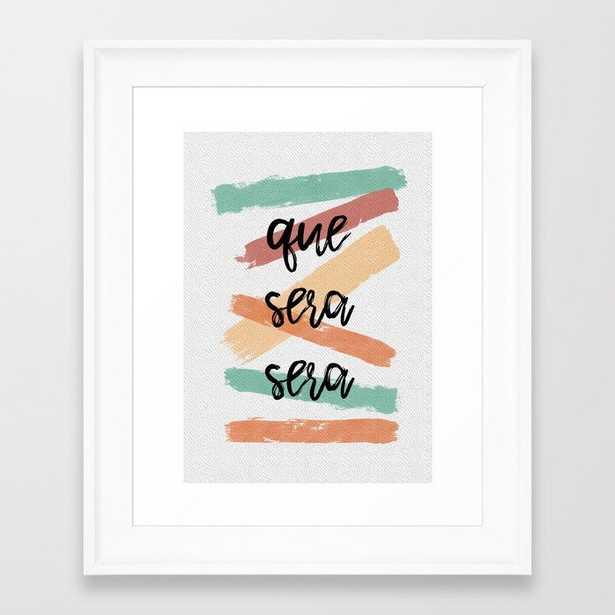 Que Sera Sera Framed Art Print - Society6