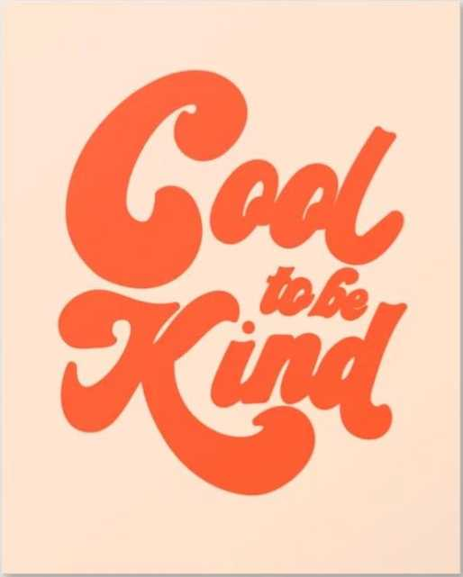 Cool To be Kind Poster - Society6