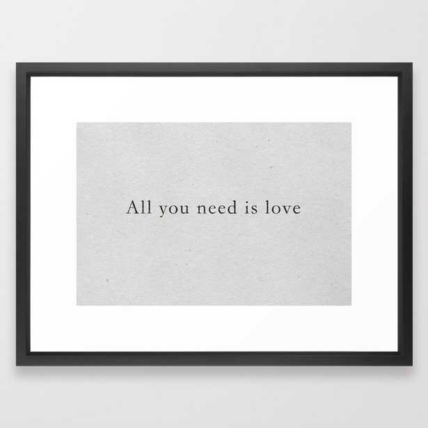 """All you need is love, Vector Black, 20""""x26"""" - Society6"""