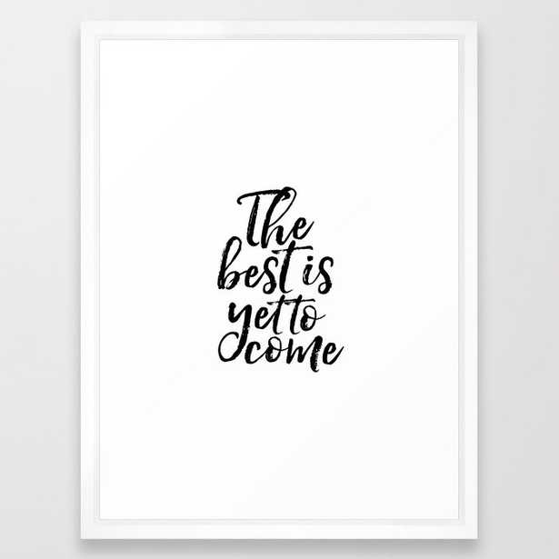 11 The Best Is Yet To Come Inspirational Poster Anniversary Gift Printable Art Motivatinal Quotes Love Framed Art Print - Society6