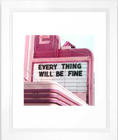 Every Thing Will Be Fine - Society6