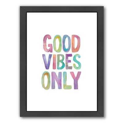 'Good Vibes Only' Watercolor Framed Textual Art - Wayfair