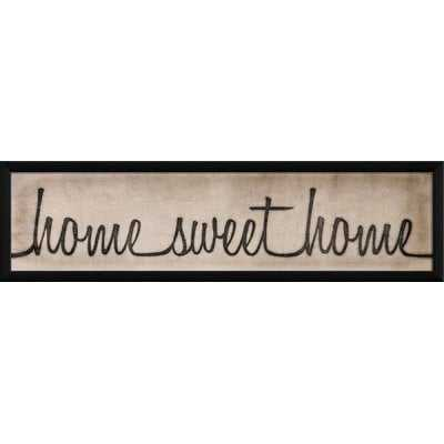 'Home Sweet Home Sign' Framed Textual Art - Wayfair