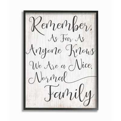'We are a Nice Normal Family Wood Script Typography' Graphic Art Print - Wayfair