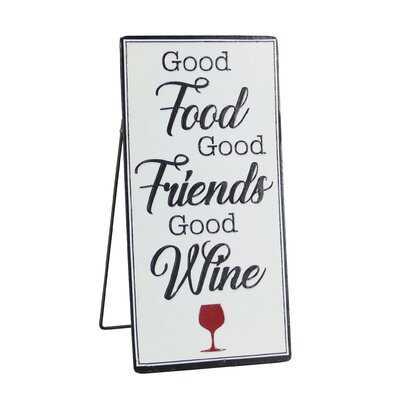 Damiáno Good Food Good Friends Good Wine Free Standing Metal Sign - Wayfair