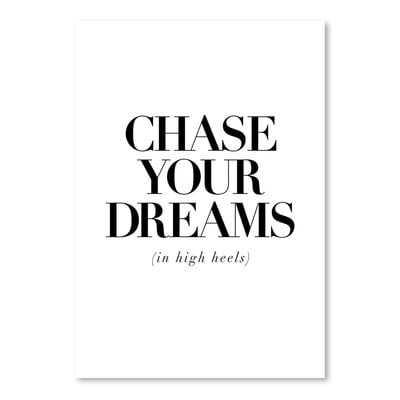 'Chase Your Dreams in High Heels' Print - Wayfair