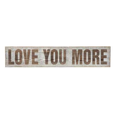 'Love You More'  Wood Wall Décor - Birch Lane