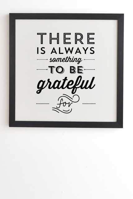 SOMETHING TO BE GRATEFUL FOR Wall Art - Black Frame - Wander Print Co.