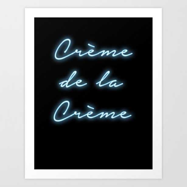 """creme De La Creme"" Neon Print Art Print by The Aestate - MEDIUM - Society6"