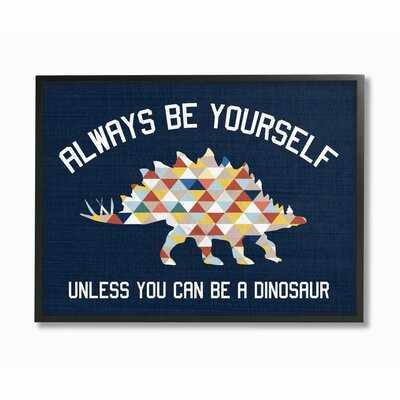 Levinson Always Be Yourself Dinosaur Kids Word Design Art - Wayfair
