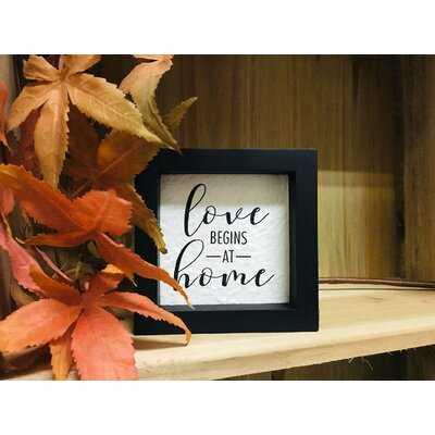 Ascencio Love Begins at Home Family Tabletop Sign - Wayfair