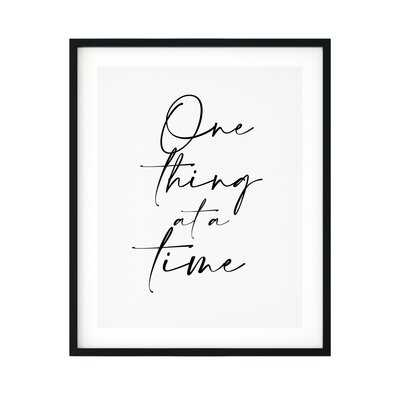 One Thing at a Time, Picture Frame Textual Art Print on Paper - Wayfair