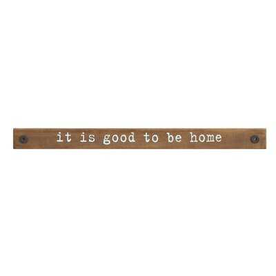 'It Is Good to Be Home' Wall Decor - Birch Lane