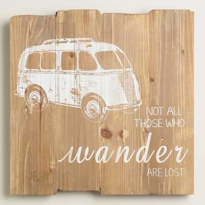 """Not All Those Who Wander Are Lost"" Sign - World Market/Cost Plus"