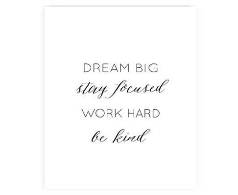 Dream big, stay focused, work hard, be kind - Art Print - 8x10 inches - Unframed - Etsy