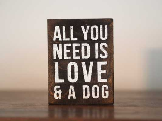 All You Need is Love and a Dog, Reclaimed Wood Block - Etsy