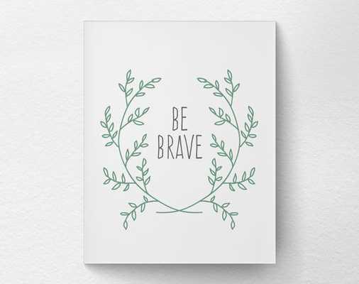 Be Brave Print, Motivational Poster - 11 x 14 - Unframed - Etsy
