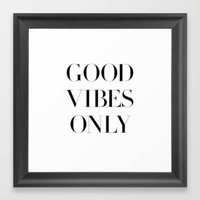 """Good Vibes Only - 12"""" x 12"""" - Framed - Society6"""