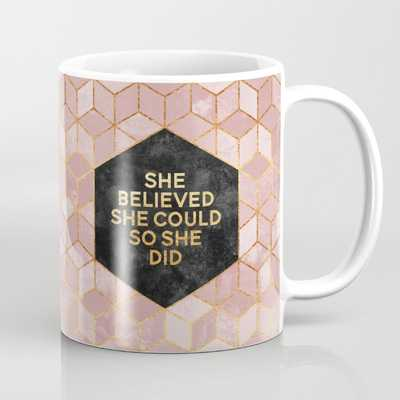 She believed she could so she did - Society6