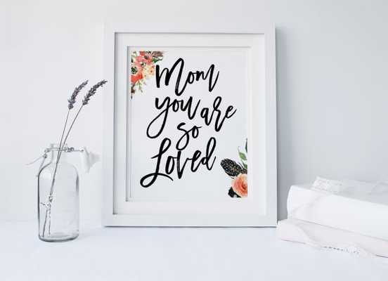 """Mom You are So Loved"" Mothers Day Art Print - 8 inches x 10 inches - Unframed - Etsy"