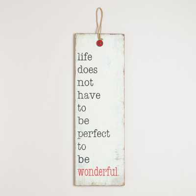 """Life Does Not Have to be Perfect"" Wall Decor - World Market/Cost Plus"