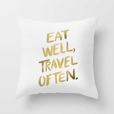 Eat Well Travel Often on Gold Pillow- 18x18 - With Insert - Society6