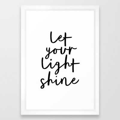 Let Your Light Shine black and white monochrome typography poster design home wall bedroom decor Framed Art Print - Society6