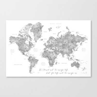 We travel not to escape life grayscale world map Canvas Print - Society6