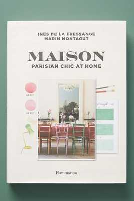 Maison: Parisian Chic At Home - Anthropologie