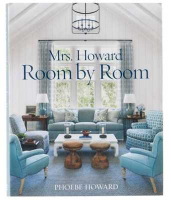 MRS. HOWARD, ROOM BY ROOM: THE ESSENTIALS OF DECORATING WITH SOUTHERN STYLE BOOK - Dash and Albert