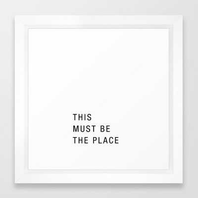 This must be the place Framed Art Print - Society6