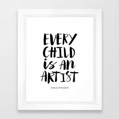 Every Child is an Artist black-white kindergarten nursery kids childrens room wall home decor Framed Art Print - Society6