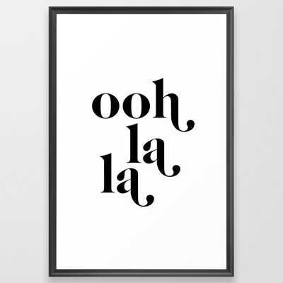 ooh la la Framed Art Print- 26x38 - scoop black frame - Society6
