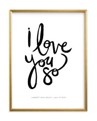 "i love you so / 18""x24"" / Gilded Wood Frame - Minted"