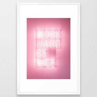 """Work Hard, Be Nice Framed Art Print, Vector White Frame, 26"""" x 38"""" - Society6"""