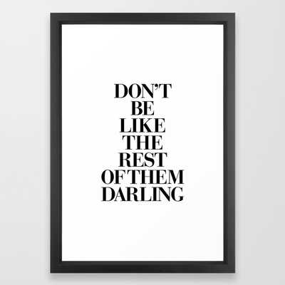 "Don't Be Like the Rest of them Darling Framed Art Print - Vector White - 15""x21"" - Society6"