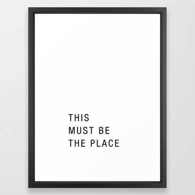 This must be the place Framed Art Print by Standard Prints - Society6