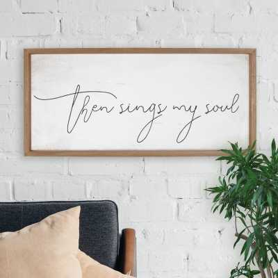 Then Sings My Soul Wall Décor - Wayfair