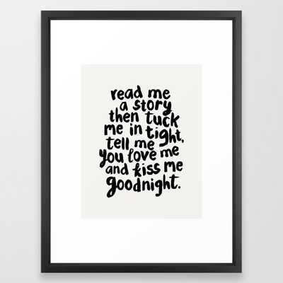 Read Me A Story Then Tuck Me In Tight Tell Me You Love Me And Kiss Me Goodnight kids room wall decor Framed Art Print - Society6