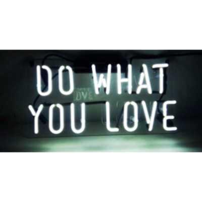 Do What You Love Neon Sign - White - Wayfair