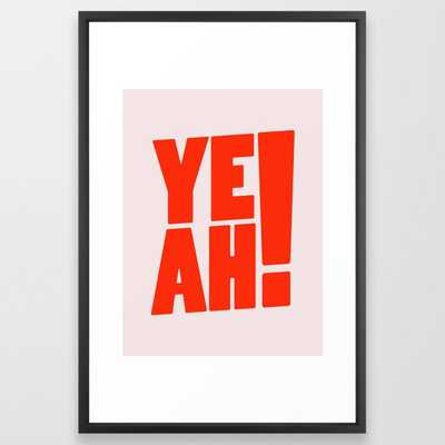 Yeah / 1 Framed Art Print - Society6