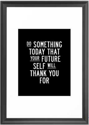 Do Something Today That Your Future Self Will Thank You For Inspirational Life Quote Bedroom Art Framed Art Print - Society6
